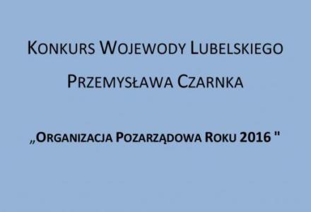 """""""Organizacja Pozarządowa Roku 2016""""- Wojewoda Lubelski ogłasza konkurs"""