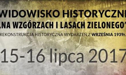 """Widowisko Historyczne ,,Na Wzgórzach i Lasach Zielonego"""""""