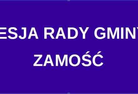 XLIII sesja Rady Gminy Zamość w dniu 28 marca 2018 r.