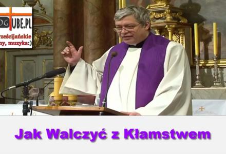 Ks Piotr Pawlukiewicz – Jak Walczyć z Kłamstwem