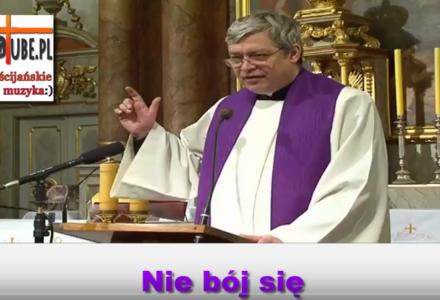 Ks Piotr Pawlukiewicz Nie Bój się