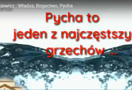 Ks. Piotr Pawlukiewicz : Władza, Bogactwo, Pycha