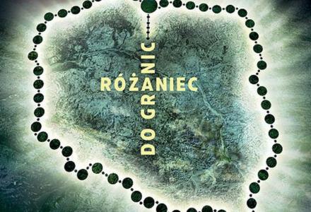 """7 października Polacy odmówią """"Różaniec Do Granic"""""""