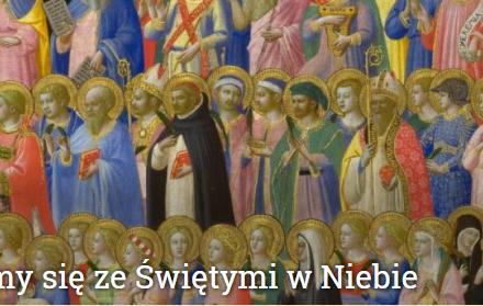 Dzisiaj radujemy się ze Świętymi w Niebie