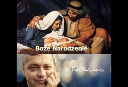 Ks. Piotr Pawlukiewicz – Boże Narodzenie