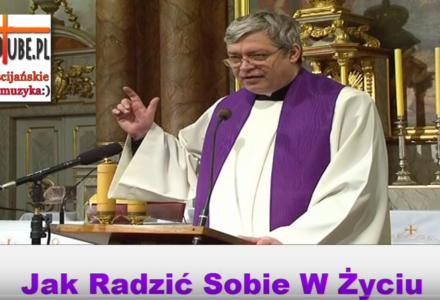 Ks Piotr Pawlukiewicz – Jak Radzić Sobie W Życiu