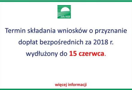 Termin składania wniosków o przyznanie dopłat bezpośrednich za 2018 r. wydłużony
