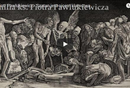 Ks. Piotr Pawlukiewicz – Szatan jest ojcem kłamstwa