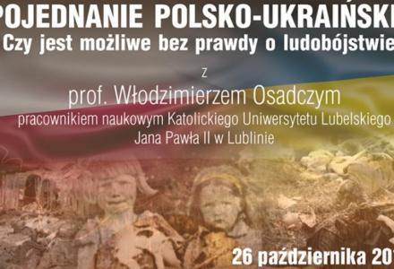Prof. Włodzimierz Osadczy: o pojednaniu polsko-ukraińskim