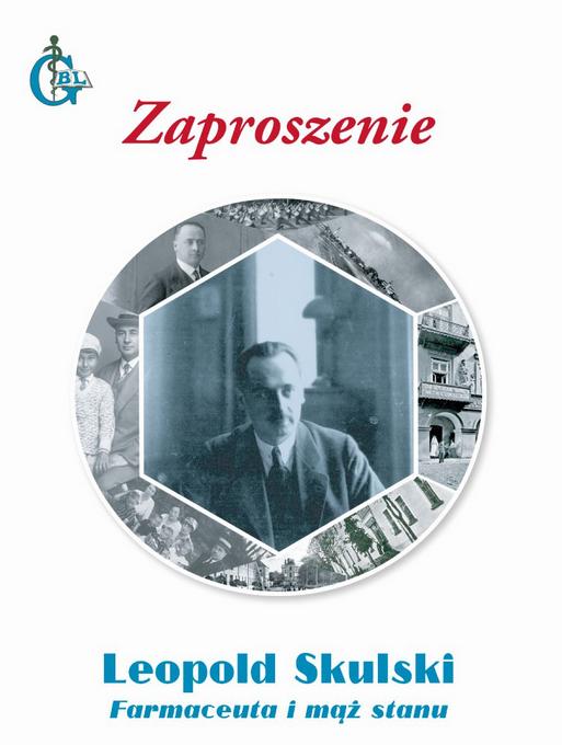 Zaproszenie na wystawę – Leopold Skulski. Farmaceuta i mąż stanu