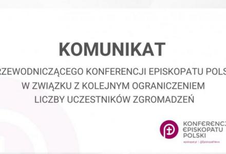 Komunikat Przewodniczącego Konferencji Episkopatu Polski w związku zkolejnym ograniczeniem liczby uczestników zgromadzeń
