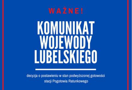 Wojewoda Lubelski Lech Sprawka wydał ważny komunikat
