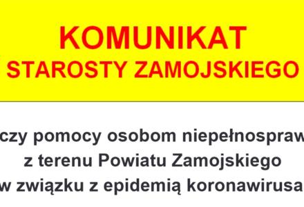 Komunikat Starosty Zamojskiego – dotyczy pomocy osobom niepełnosprawnym z terenu Powiatu Zamojskiego w związku z epidemią koronawirusa.