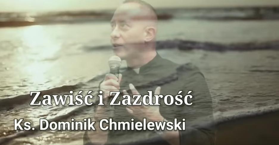 Ks. Dominik Chmielewski: Zawiść i Zazdrość