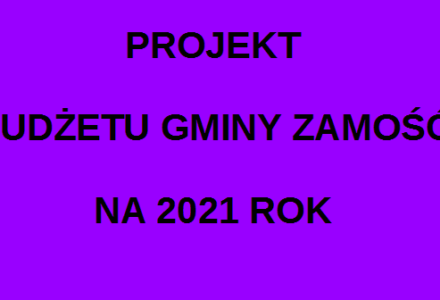 Jest projekt budżetu Gminy Zamość na 2021 rok
