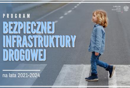 Program Bezpiecznej Infrastruktury Drogowej na lata 2021-2024