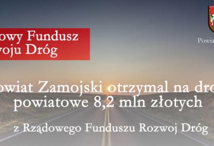 Powiat Zamojski otrzymał 8,2 mln zł na drogi z RFRD