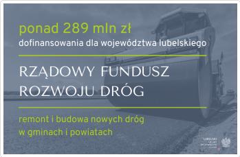 Lubelskie otrzyma od rządu ponad 289 mln zł na remont i budowę nowych dróg z Rządowego Funduszu Dróg Samorządowych. Gmina Zamość na liście rezerwowej