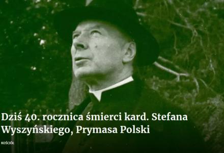 Dziś 40. rocznica śmierci kard. Stefana Wyszyńskiego, Prymasa Polski